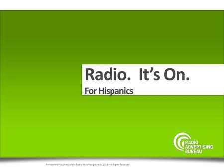 Radio. It's On. For Hispanics