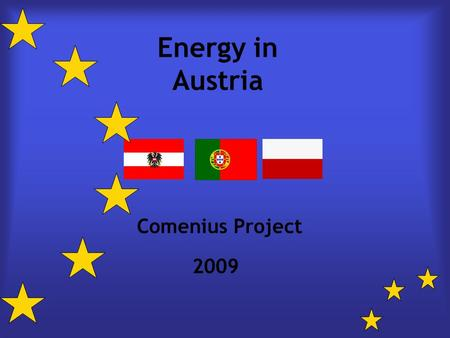 Energy in Austria Comenius Project 2009. Energy balance Austria.