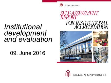 Institutional development and evaluation 09. June 2016.