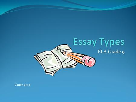 ELA Grade 9 Curtz 2012. Descriptive essay The descriptive essay provides details about how something looks, feels, tastes, smells, makes one feel, or.