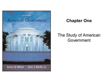 Chapter One The Study of American Government. Copyright © Houghton Mifflin Company. All rights reserved.1 | 2 American Government, Chapter 1 The view.