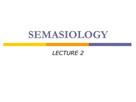 SEMASIOLOGY LECTURE 2. SEMASIOLOGY 1. Approaches to Analyzing Meaning. a) Referential Approach to Meaning; b) Functional Approach to Meaning; c) Operational.