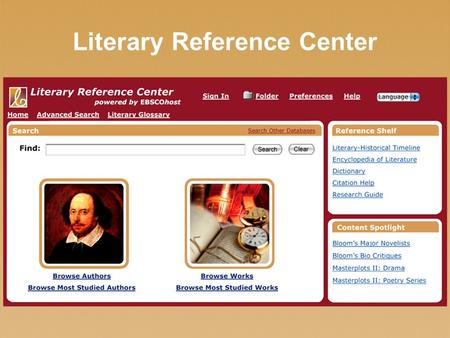 Literary Reference Center. EBSCO's LRC can complete your library's collection of online literary resources Your library now owns Gale's Literature Resource.