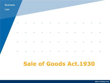Business Law www.company.com Sale of Goods Act.1930.
