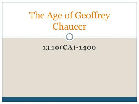 1340(CA)-1400 The Age of Geoffrey Chaucer. Religious Influences Church Power in the Middle Ages  Primary landowners in Britain  Had the ability to levy.