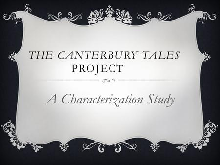 THE CANTERBURY TALES PROJECT A Characterization Study.