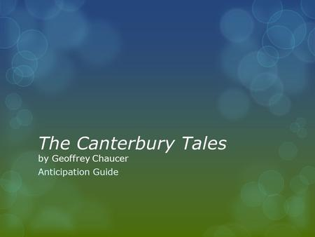 The Canterbury Tales by Geoffrey Chaucer Anticipation Guide.