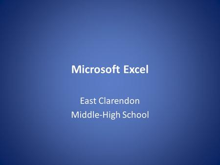 Microsoft Excel East Clarendon Middle-High School.