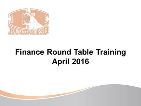 Finance Round Table Training April 2016. Service Recognitions and Other Celebrations.
