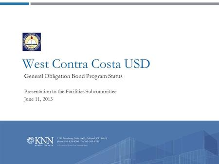 West Contra Costa USD General Obligation Bond Program Status Presentation to the Facilities Subcommittee June 11, 2013.
