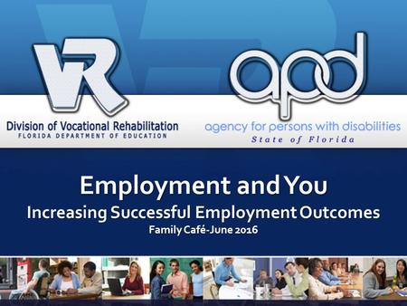 Employment and You Increasing Successful Employment Outcomes Family Café-June 2016.