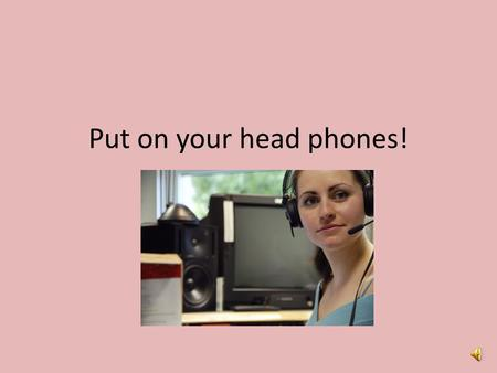 Put on your head phones! Court Proceedings for a Criminal Case Fill in your notes sheets as you follow along.