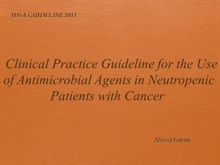 Clinical Practice Guideline for the Use of Antimicrobial Agents in Neutropenic Patients with Cancer.