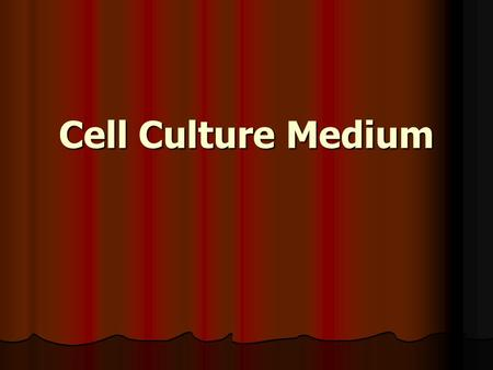 Cell Culture Medium. Since 1950s, tissue culture media were developed and conditions were worked out which closely simulate the situation in vivo. Since.