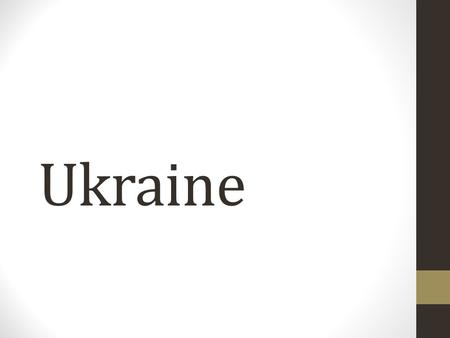 Ukraine. What do you know about Ukraine? Location Located in eastern Europe. Borders the Black Sea. Shares borders with seven countries: Russia, Belarus,