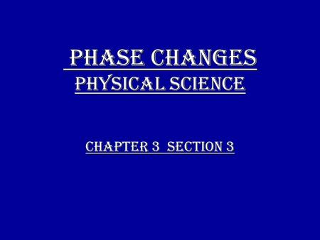 Phase Changes Physical Science