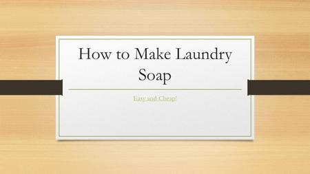 How to Make Laundry Soap Easy and Cheap!. Ingredients 1 bar of Fels Naptha Laundry Soap, grated, approximately $1.79 1 cup of Arm and Hammer Washing Soda.