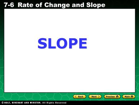 Holt CA Course 1 7-6Rate of Change and Slope SLOPE.
