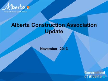 Alberta Construction Association Update November, 2013.