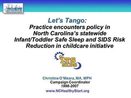 Let's Tango: Practice encounters policy in North Carolina's statewide Infant/Toddler Safe Sleep and SIDS Risk Reduction in childcare initiative Christine.