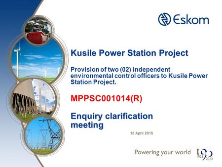 Kusile Power Station Project Enquiry clarification meeting Kusile Power Station Project Provision of two (02) independent environmental control officers.