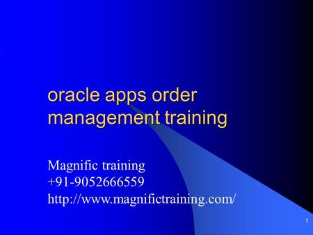 Magnific training +91-9052666559  1 oracle apps order management training.