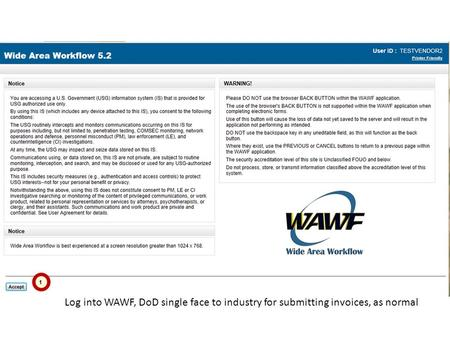 Log into WAWF, DoD single face to industry for submitting invoices, as normal.