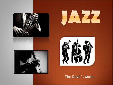 The Devil´s Music..  Definition.  Origin of the word.  History.  Race.  Role of women.  Louis Armstrong.  Mamie Smith.