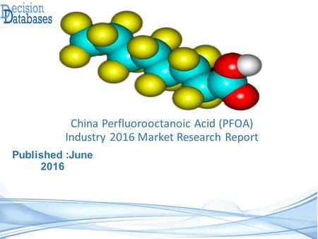 China Perfluorooctanoic Acid (PFOA) Industry 2016 Market Research Report