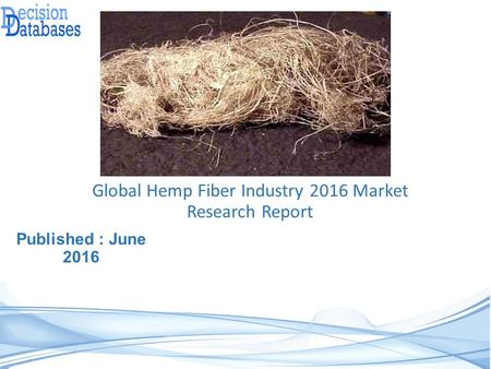 Global Hemp Fiber Industry Share and 2021 Forecasts Analysis