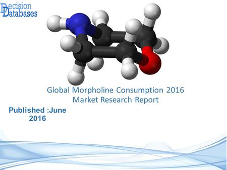 Global Morpholine Consumption Market 2016: Industry Trends and Analysis