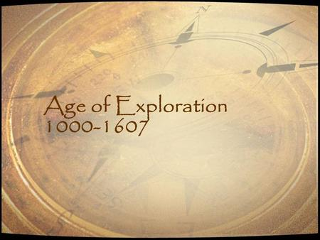 Age of Exploration 1000-1607.
