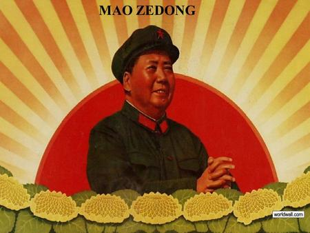 MAO ZEDONG. Mao Zedong was the leader of China's Communist Party. He convinced China's peasants to overthrow their weak government and install Mao as.