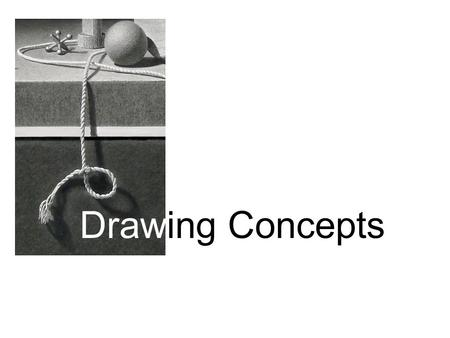Drawing Concepts. The first thing we do when beginning to draw is contour drawing, which is another name for drawing the outline and inner details of.