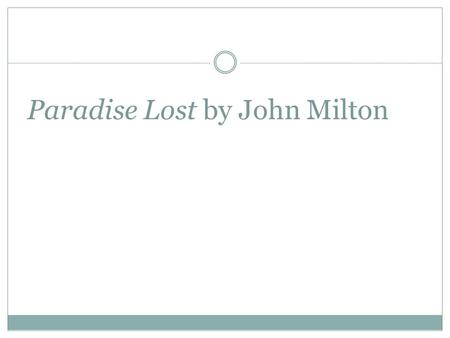 Paradise Lost by John Milton. Milton 1608-1674 Poet and political activist Wrote against corruption in Anglican church and ties to King Charles Was opposed.