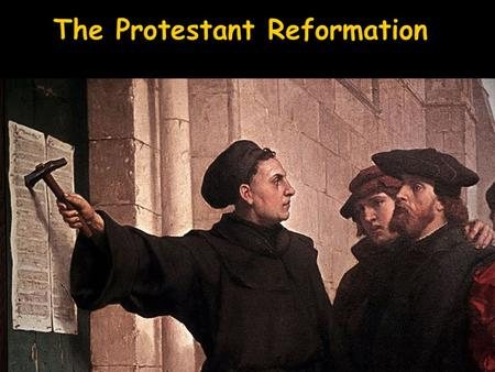  The Reformation occurred during Renaissance times.  There was split in the Catholic Church  People began to question the church  Intelligence + timing.