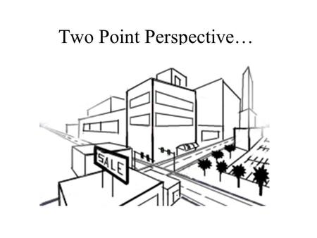 "Two Point Perspective…. Turn your paper sideways or ""landscape view."""