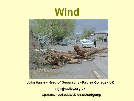 Wind John Harris - Head of Geography - Radley College - UK