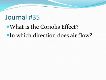 Journal #35 What is the Coriolis Effect? In which direction does air flow?