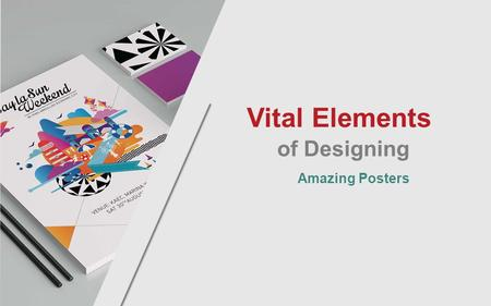 1 Vital Elements of Designing Amazing Posters. 2 Poster is a large printed notice or a image that is used to advertise something, generally posters are.