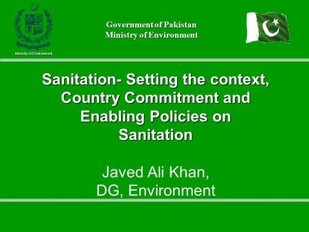 Sanitation- Setting the context, Country Commitment and Enabling Policies on Sanitation Sanitation- Setting the context, Country Commitment and Enabling.