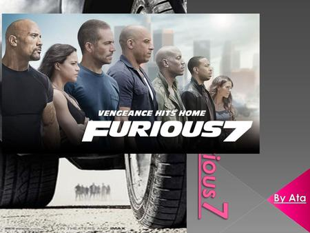 Furious 7 is a American action film directed by James Wan and written by Chris Morgan which got released in TCL Chinese Theatre in April 1 st and got.