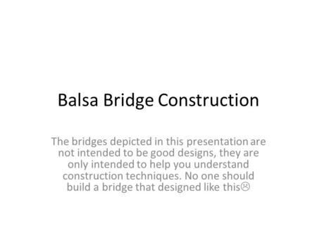 Balsa Bridge Construction