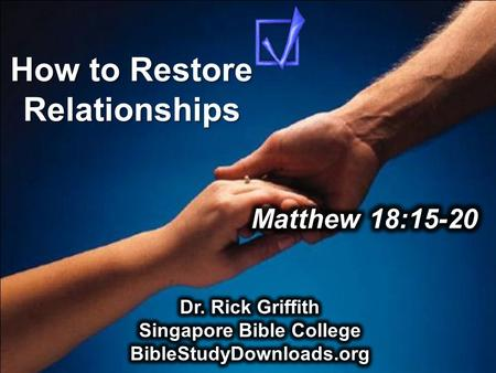 How to Restore Relationships 10 December 2006 6 March 2011.