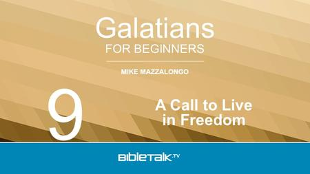 MIKE MAZZALONGO FOR BEGINNERS Galatians A Call to Live in Freedom 9.