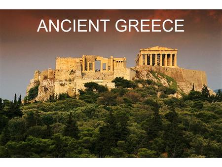 ANCIENT GREECE. Greek Geography The City-states of Ancient Greece.