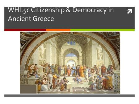 WHI.5c Citizenship & Democracy in Ancient Greece