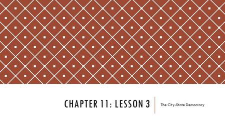 CHAPTER 11: LESSON 3 The City-State Democracy. FORMS OF GOVERNMENT Each city-state of Greece was independent and the people of each one figured out what.