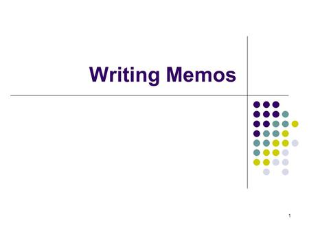 1 Writing Memos. 2 What is a Memo The term memo is used to describe the standard format of internal communication which an organization uses for its own.