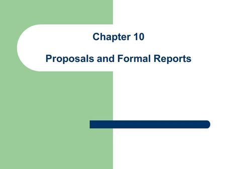 Chapter 10 Proposals and Formal Reports. Proposals - persuasive offers: - solve problems - provide services - sell equipments - Request For Proposal (RFP)